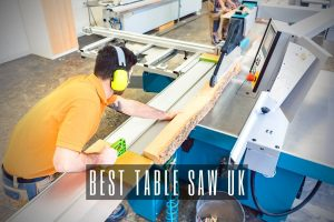 Best Table Saw UK
