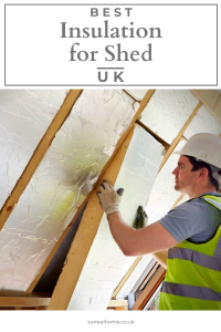 best insulation for shed uk