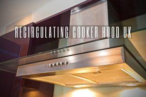 recirculating cooker hood uk