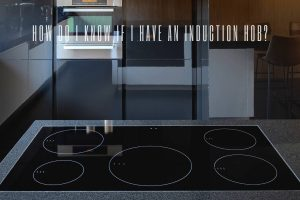 How do I know if I have an induction hob?
