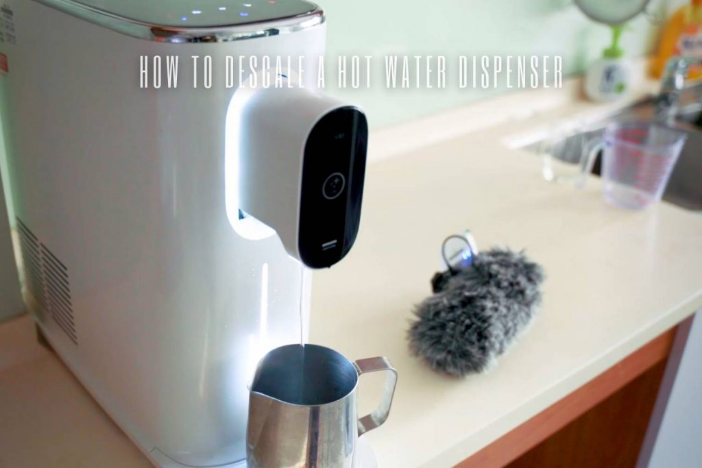 How to Descale a Hot Water Dispenser